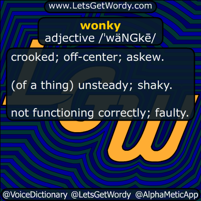 wonky 05/21/2016 GFX Definition
