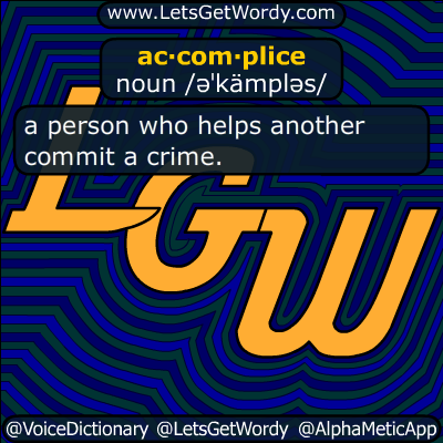 accomplice 07/01/2018 GFX Definition