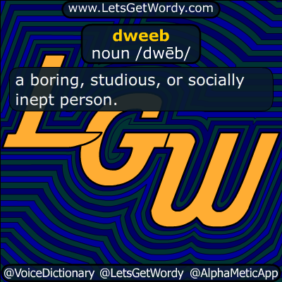 dweeb 12/27/2014 GFX Definition