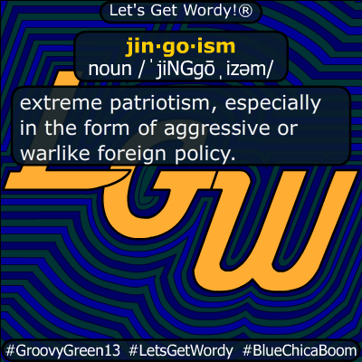 jingoism 01/10/2020 GFX Definition