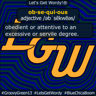 obsequious 05/17/2020 GFX Definition