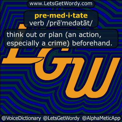 premeditate 05/24/2019 GFX Definition
