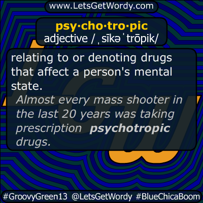 psychotropic 09/05/2019 GFX Definition