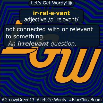 irrelevant 09/18/2019 GFX Definition