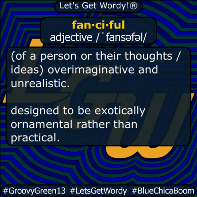 fanciful 12/08/2019 GFX Definition