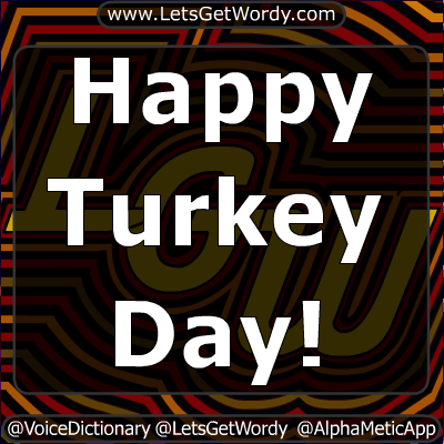 Happy Thanksgiving! 11/22/2018 GFX Definition of the Day